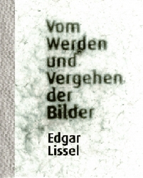 Lissel_Werden und Vergehen